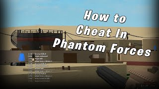 How To Cheat In Phantom Forces (Roblox)