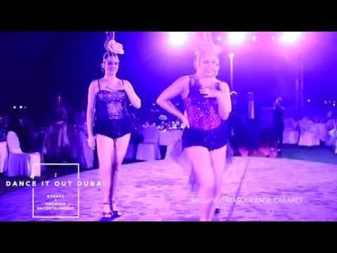 """DANCE IT OUT DUBAI Events & Entertainment"" Masquerade Cabaret show Dubai"