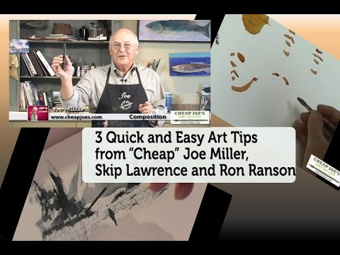 Three Quick And Easy Free Art Tips From Joe Miller, Skip Lawrence And Ron Ranson