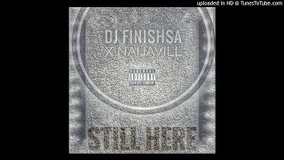 Dj Finish SA feat. Naijavill _Still Here [ Audio]