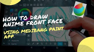 How to Draw Anime Front face [ MediBang Paint ]ana's pad