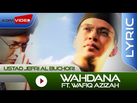 Ustad Jefri Al Buchori feat. Wafiq Azizah - Wahdana | Official Lyric Video