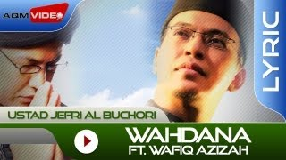 Video Ustad Jefri Al Buchori feat. Wafiq Azizah - Wahdana | Official Lyric Video download MP3, 3GP, MP4, WEBM, AVI, FLV September 2018