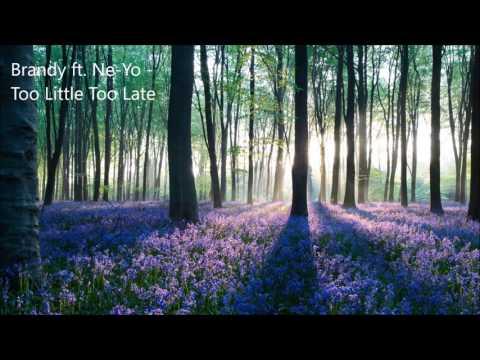 Brandy ft. Ne-Yo - Too Little Too Late (Lyrics)