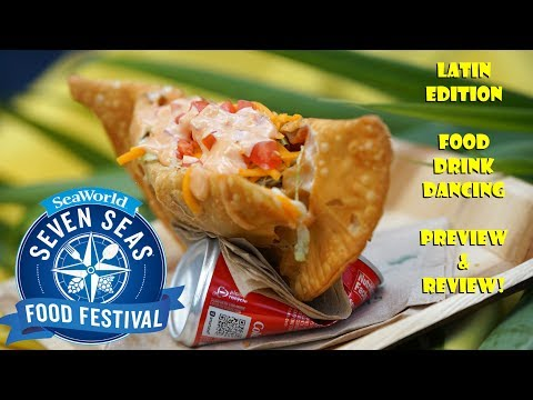 SeaWorld Orlando Seven Seas Food Festival - Latin Edition Food, Drink, Dancing Preview & Review!