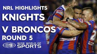 NRL Highlights: Newcastle Knights v Brisbane Broncos - Round 5