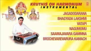 "KRUTHIS ON ""HARMONIUM"" : Thyagaraja Swamy || Full Audio Jukebox || T-SeriesClassics"