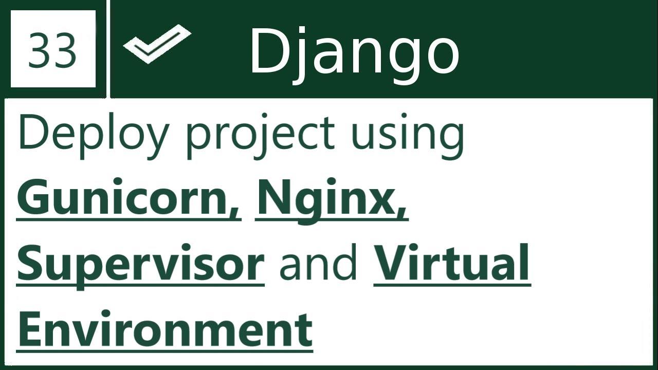33 | Host Django project using Gunicorn, Nginx and Supervisor | By Hardik  Patel