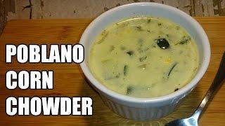 Poblano Corn Chowder Recipe