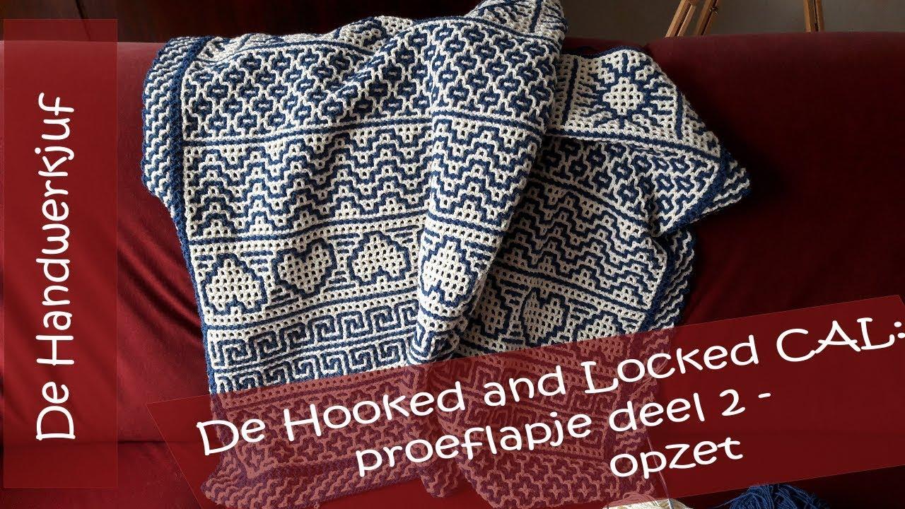 Hooked And Locked Crochet Along Proeflapje Deel 2 Opzet Youtube
