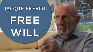 Jacque Fresco - Free Will - Nov. 2, 2010