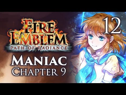 "Part 12: Let's Play Fire Emblem Path of Radiance, Maniac Mode, Chapter 9 - ""I'm A Yellow Unit"""
