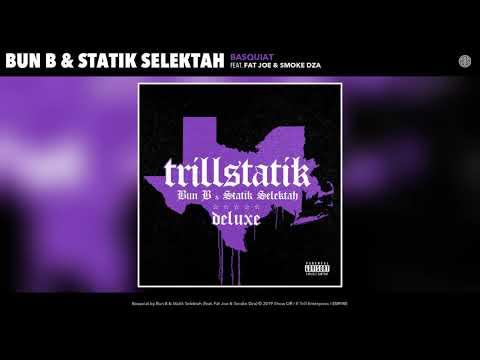 Bun B & Statik Selektah - Basquiat (Feat. Fat Joe & Smoke DZA) (Audio)