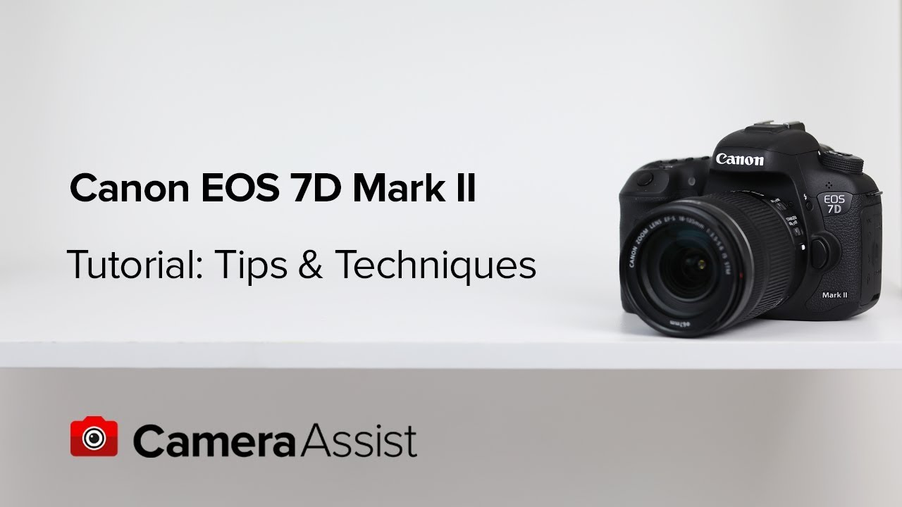 Canon 7D Mark II Tips & Techniques - YouTube
