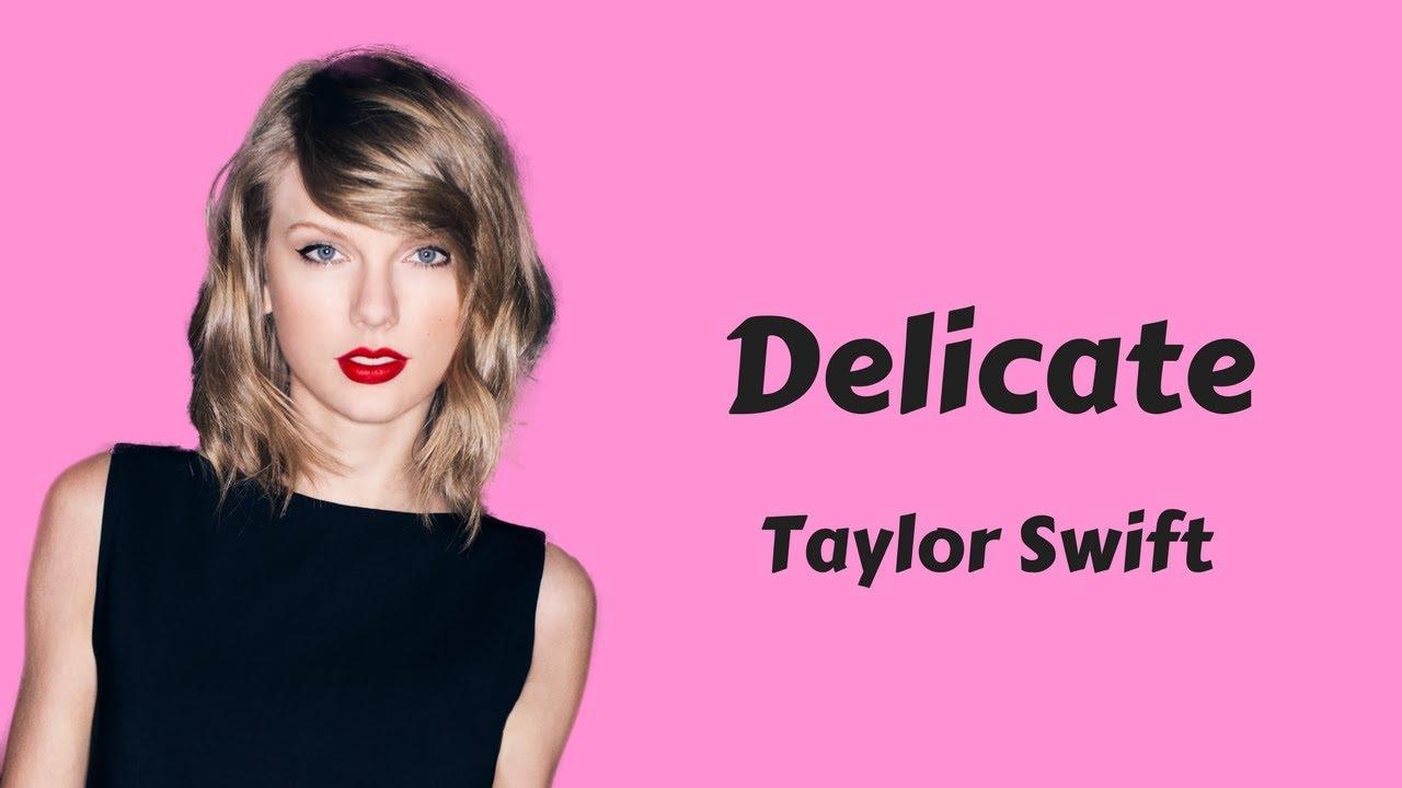 Taylor Swift - Delicat... Taylor Swift Delicate Youtube