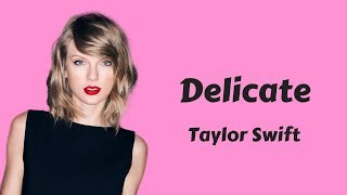 Taylor Swift - Delicate (Lyrics / Lyric Video) [Lyrics Only]