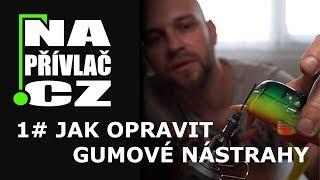 NaPřívlač.cz - jak opravit gumové nástrahy ?
