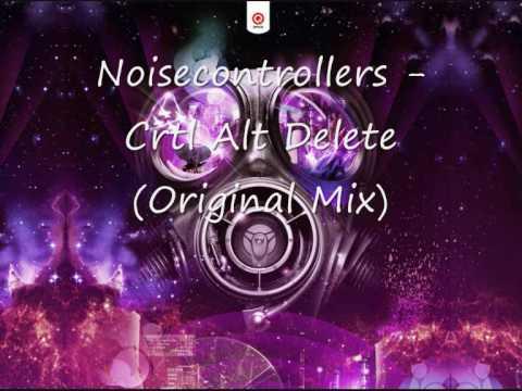 Noisecontrollers - Crtl Alt Delete Original Mix