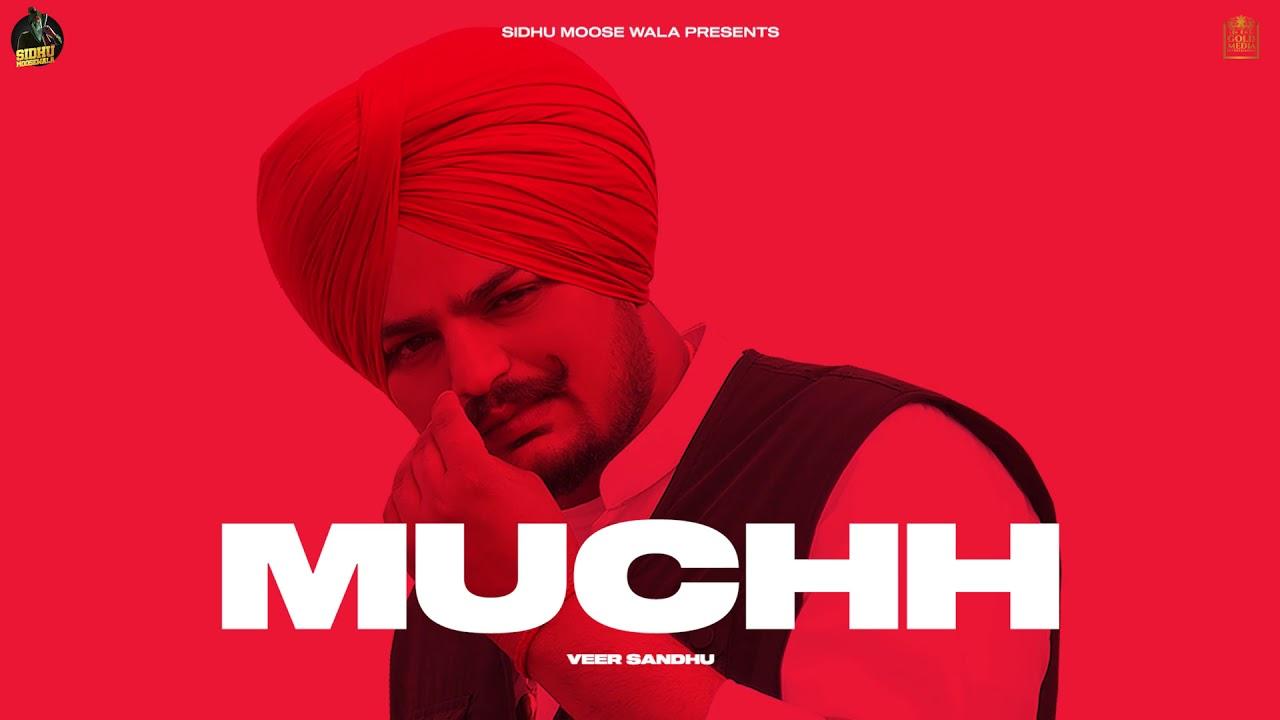 MUCHH (Official Video) Veer Sandhu | Sidhu Moose Wala | Exclusive Punjabi Song on NewSongsTV & Youtube