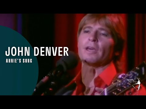 """JohnDenver - Annie's Song (From """"Country Roads - Live In England"""" DVD)"""