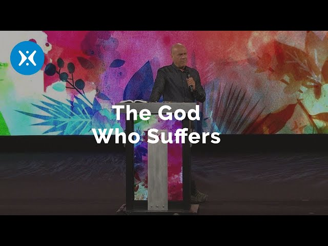The God Who Suffers (With Greg Laurie)