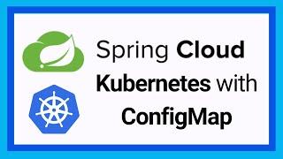 Spring Cloud Kubernetes | ConfigMaps | Config Server in Kubernetes | Tech Primers