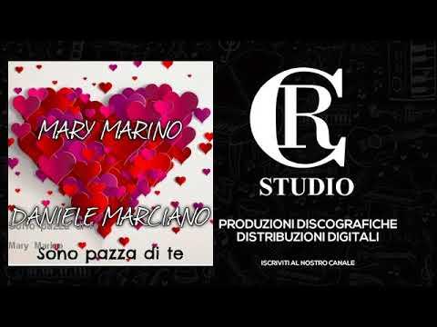 Mary Marino - Sono pazza di te - feat. Daniele Marciano