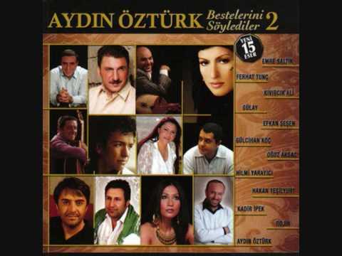 Aydın Öztürk Bestelerini Söylediler 2 - Ferhat tunç-Yanarsın(2009)