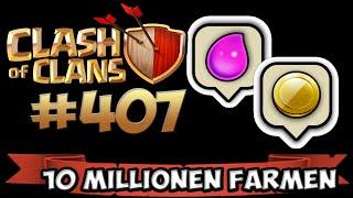 CLASH OF CLANS #407 ★ 10 MILLIONEN FARMEN ★ Let's Play COC ★ German Deutsch HD Android IOS