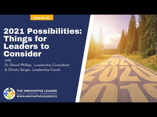 TILP26 2021 Possibilities: Things for Leaders to Consider