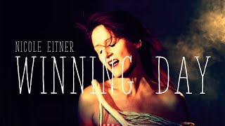 Winning Day | OFFICIAL VIDEO | Nicole Eitner and The Citizens