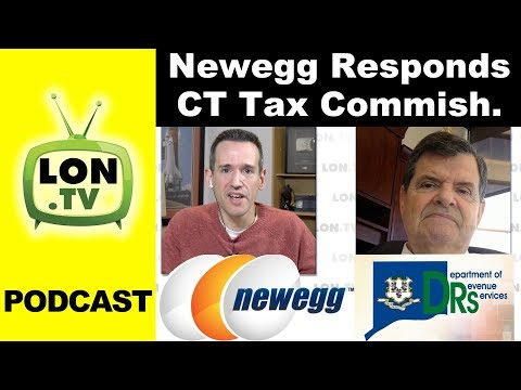 Newegg Responds to Tax Controversy & Interview with CT Tax Commissioner Lon.TV Podcast #0 !
