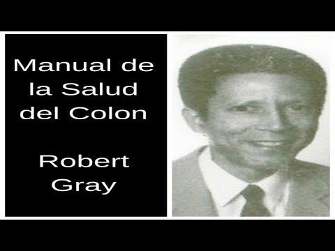 """""""MANUAL DE LA SALUD DEL COLON""""  POR ROBERT GRAY"""