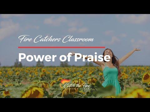2018-06-09 Fire Catchers Classroom - Power of Praise