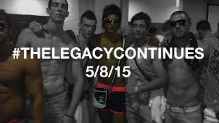 The Legacy Continues 05/08/15