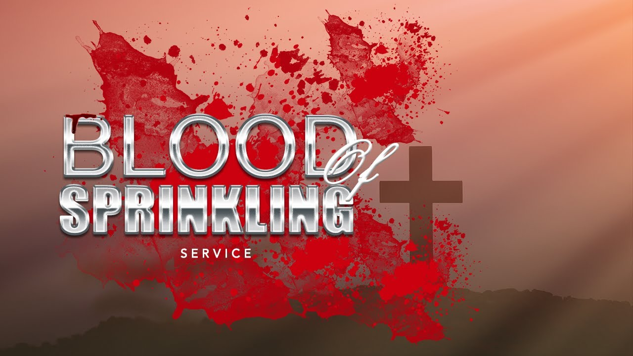 Download SPECIAL BLOOD OF SPRINKLING SERVICE   15, OCTOBER  2021  FAITH TABERNACLE