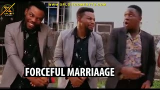 The Forceful Marriage (Xploit Comedy)