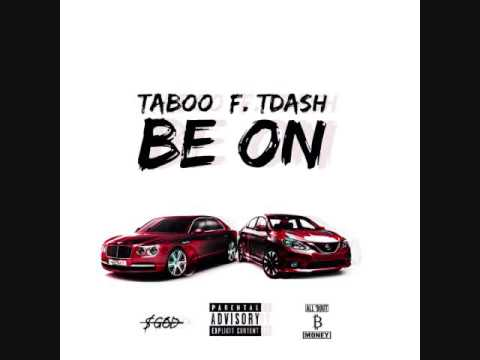 Taboo x Tdash - Be On