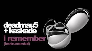deadmau5 & kaskade - i remember (instrumental)