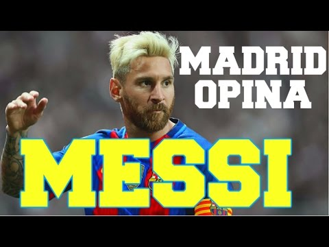 ¿CÓMO SE VE EN MADRID A LEO MESSI | MADRID OPINA