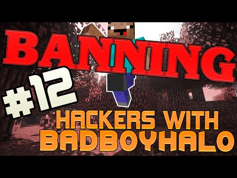 Banning Hackers with BadBoyHalo Episode 12 | Best Hack Client Ever