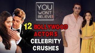 12 Bollywood Actor's Celebrity Crushes | Salman, Hrithik, Ranbir, Alia, Sonam | You Won't Beleive