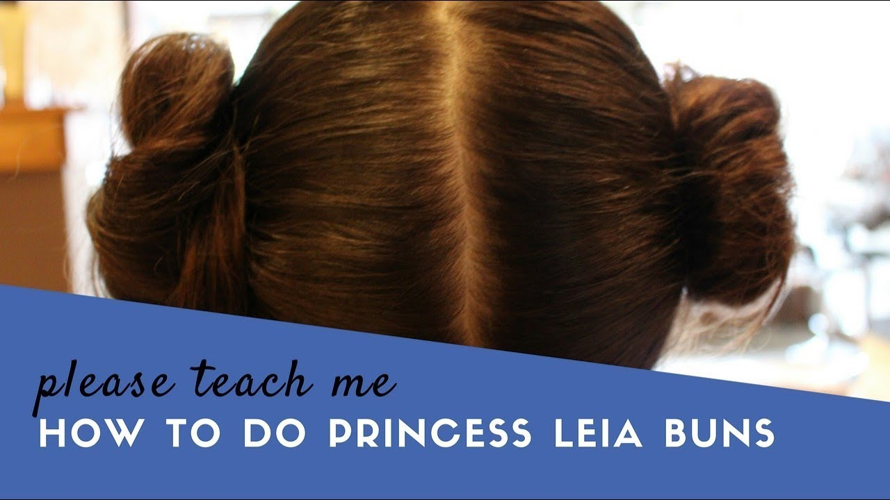 Princess Leia Buns Tutorial Youtube
