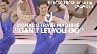 Смотреть клип Monaco Trash Machine - Cant Let You Go