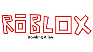 roblox the bowling alley game
