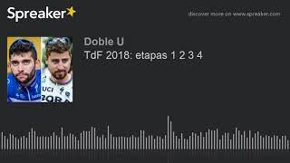 TdF 2018: etapas 1 2 3 4