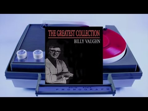 Billy Vaughn - The Greatest Collection