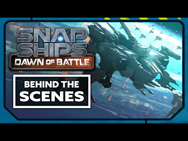 Snap Ships Dawn of Battle: Behind The Scenes Look