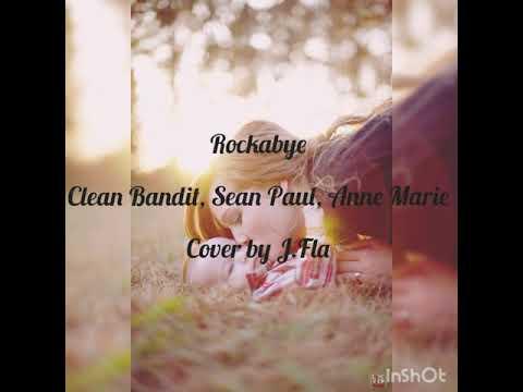 Rockabye - Clean Bandit, Sean Paul, Anne Marie (Cover by J.Fla)
