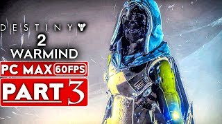 DESTINY 2 WARMIND Gameplay Walkthrough Part 3 CAMPAIGN STORY [1080p HD 60FPS PC] - No Commentary